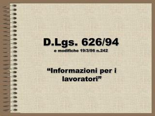 D.Lgs. 626/94  e modifiche 19/3/96 n.242