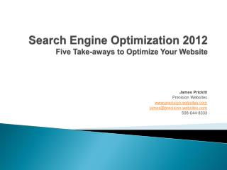 Search Engine Optimization 2012 Five Take- aways  to Optimize Your Website