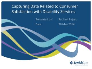 Capturing Data Related to Consumer Satisfaction with Disability Services