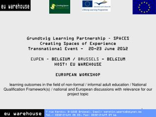 Grundtvig Learning Partnership � SPACES Creating Spaces of Experience