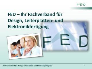 FED – Ihr Fachverband für Design, Leiterplatten- und Elektronikfertigung