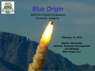 Blue Origin AIAA Civil Space Symposium Huntsville, Alabama