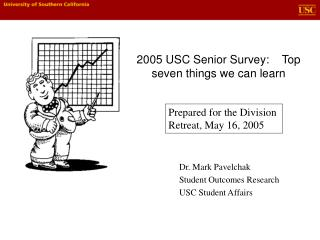 2005 USC Senior Survey:    Top seven things we can learn
