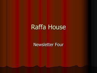 Raffa House