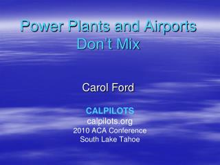 Power Plants and Airports  Don't Mix Carol Ford
