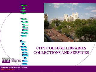 CITY COLLEGE LIBRARIES  COLLECTIONS AND SERVICES