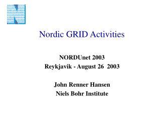 Nordic GRID Activities
