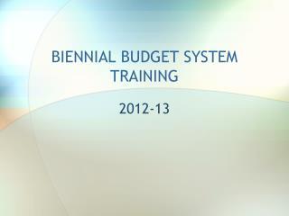 BIENNIAL BUDGET  SYSTEM  TRAINING