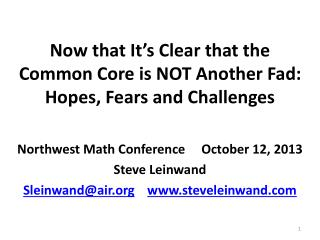 Now that It ' s Clear that the Common Core is NOT Another Fad: Hopes, Fears and Challenges