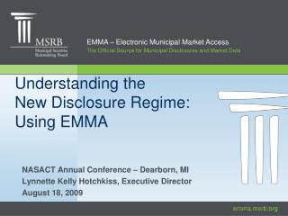 Understanding the  New Disclosure Regime: Using EMMA