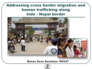 Addressing cross border migration and human trafficking along  Indo - Nepal border