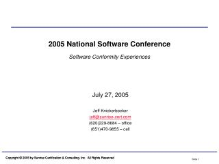 2005 National Software Conference Software Conformity Experiences