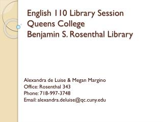 English 110 Library Session Queens College Benjamin S. Rosenthal Library