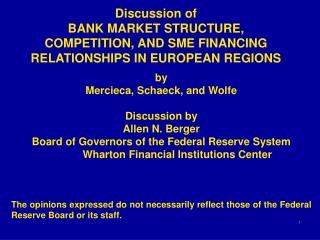 Discussion of BANK MARKET STRUCTURE, COMPETITION, AND SME FINANCING RELATIONSHIPS IN EUROPEAN REGIONS