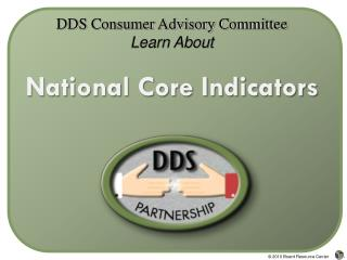 DDS Consumer Advisory Committee Learn About National Core Indicators