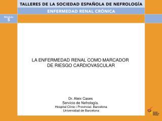 LA ENFERMEDAD RENAL COMO MARCADOR  DE RIESGO CARDIOVASCULAR