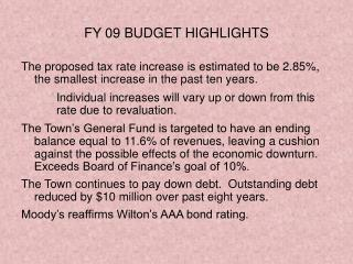 FY 09 BUDGET HIGHLIGHTS