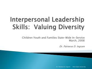 Interpersonal Leadership  Skills:   Valuing Diversity