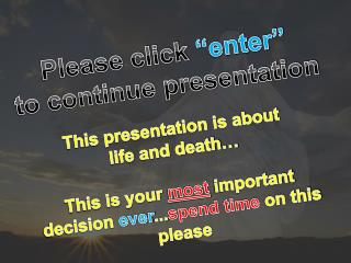 "Please click  ""enter"" to continue presentation"