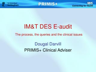 IM&T DES E-audit The process, the queries and the clinical issues