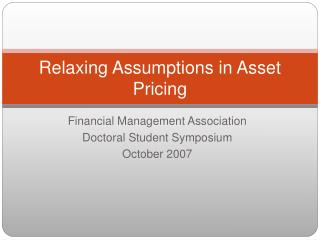 Relaxing Assumptions in Asset Pricing
