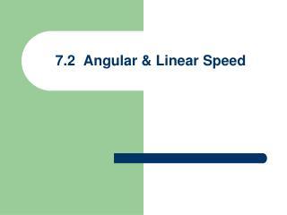 7.2  Angular & Linear Speed