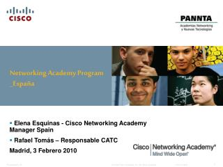 Elena Esquinas -  Cisco Networking Academy Manager Spain  Rafael Tomás – Responsable CATC