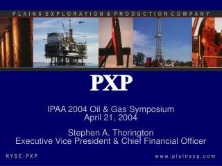 IPAA 2004 Oil & Gas Symposium April 21, 2004 Stephen A. Thorington