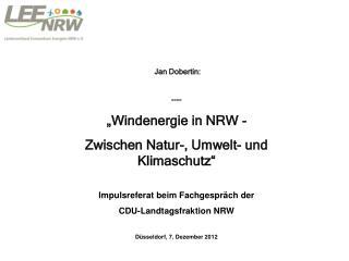 """Jan Dobertin: ---- """"Windenergie in NRW -  Zwischen Natur-, Umwelt- und Klimaschutz"""""""