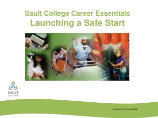 Sault College Career Essentials Launching a Safe Start