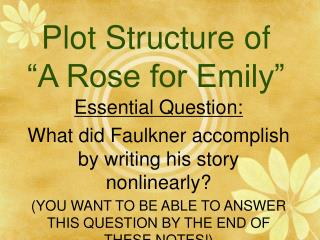 Plot Structure of   A Rose for Emily