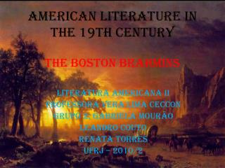AMERICAN LITERATURE IN THE 19TH CENTURY THE BOSTON BRAHMINS