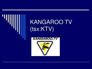 KANGAROO TV tsx:KTV