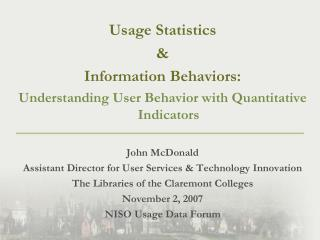 Usage Statistics  &  Information Behaviors: