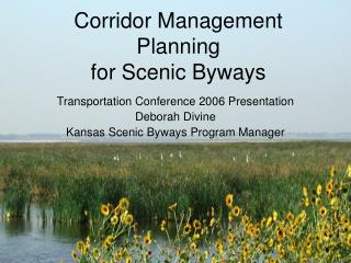Corridor Management Planning  for Scenic Byways