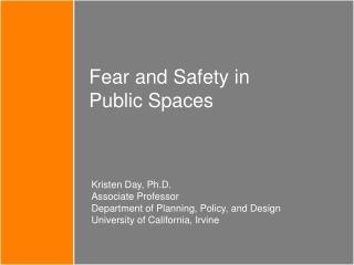 Fear and Safety in  Public Spaces