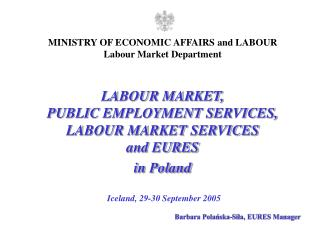 LABOUR MARKET, PUBLIC EMPLOYMENT SERVICES, LABOUR MARKET SERVICES and EURES  in Poland