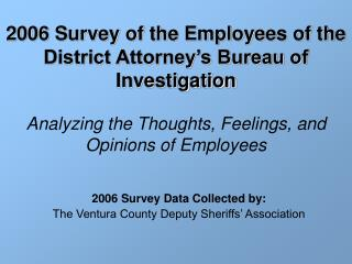 2006 Survey Data Collected by: The Ventura County Deputy Sheriffs' Association