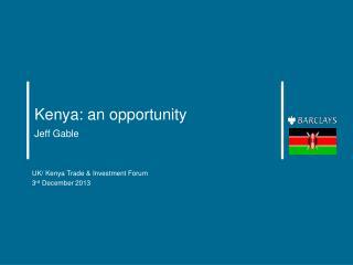 Kenya: an  o pportunity