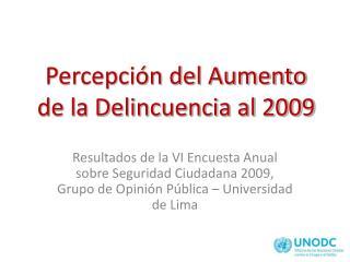 Percepci�n del Aumento de la Delincuencia al 2009