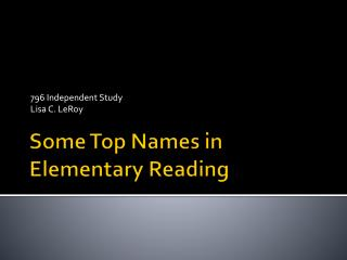 Some Top Names in Elementary Reading