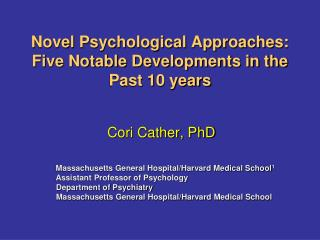 Novel Psychological Approaches:  Five Notable Developments in the Past 10 years
