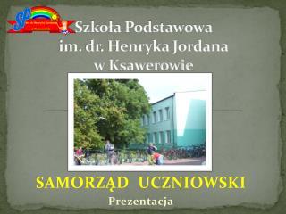 Szkoła Podstawowa  im. dr. Henryka Jordana  w Ksawerowie