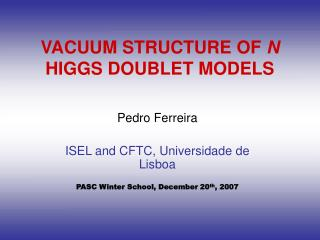VACUUM STRUCTURE OF  N   HIGGS DOUBLET MODELS