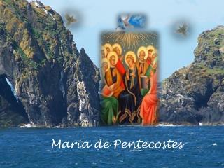 Maria de Pentecostes