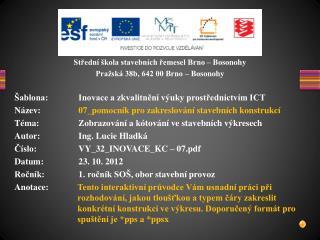 Střední škola stavebních řemesel Brno – Bosonohy Pražská 38b, 642 00 Brno – Bosonohy