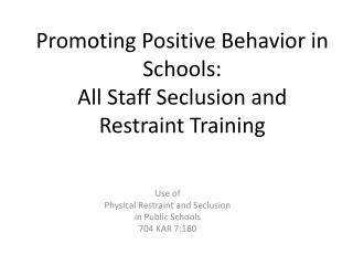 Promoting Positive Behavior in Schools: All Staff Seclusion and Restraint Training