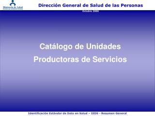 Dirección General de Salud de las Personas Octubre 2006