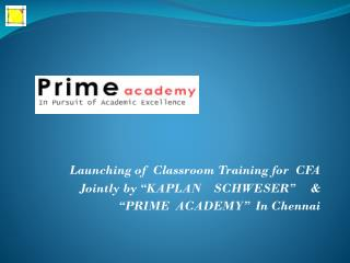 "Launching of Classroom Training for  CFA  Jointly by ""KAPLAN    SCHWESER""     &"