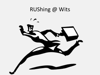 RUShing  @ Wits